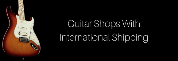 Buy a guitar from abroad