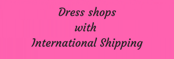 Best dress shops with international shipping?